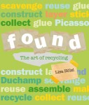 Found: The Art of Recycling, by Lisa Holzl
