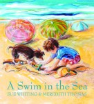 A Swim in the Sea, by Sue Whiting and Meredith Thomas