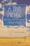 A Ute Picnic And Other Australian Poems, by Lorraine Marwood