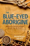 The Blue-Eyed Aborigine, by Rosemary Hayes