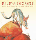 Bilby Secrets, by Edel Wignell and Mark Jackson