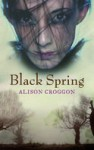 Black Spring, by Alison Croggon Download the Black Spring classroom ideas here