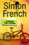 Change the Locks, by Simon French