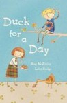 Duck for a Day, by Meg McKinlay and Leila Rudge