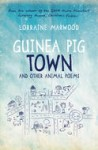 Guinea Pig Town And Other Animal Poems, by Lorraine Marwood