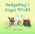 Hedgehog's Magic Tricks, by Ruth Paul