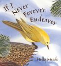 If I Never Forever Endeavor, by Holly Meade