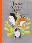 Jane, The Fox and Me, by Fanny Britt and Isabelle Arsenault