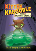 Kitten Kaboodle 1, by Eileen O'Hely and Heath McKenzie