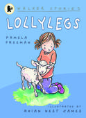 Lollylegs, by Pamela Freeman and Rhian Nest James