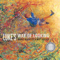 Luke's Way of Looking, by Nadia Wheatley and Matt Ottley