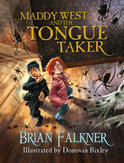 Maddy West and the Tongue Taker, by Brian Falkner and Donovan Bixley