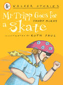 Mr Tripp Goes for a Skate, by Sandy McKay and Ruth Paul
