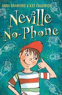 Neville No-Phone, by Anna Branford and Kat Chadwick