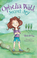 Ophelia Wild Secret Spy, by Elena De Roo and Tracy Duncan