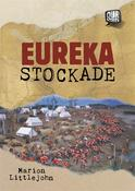 Our Stories: Eureka Stockade, by Marion Littlejohn