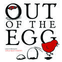 Out of the Egg, by Tina Matthews