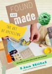 Found and Made: The Art of Upcycling, Lisa Hölzl
