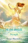 The Love Oracles Book 1 - Nymph, by Tonya Alexandra
