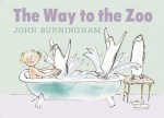 The Way to the Zoo, by John Burningham