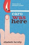 Caro Was Here, Elizabeth Farrelly